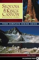 Sequoia and Kings Canyon National Parks ebook by Mike White