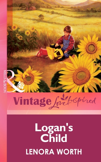 Logan's Child (Mills & Boon Vintage Love Inspired) ebook by Lenora Worth