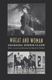 Wheat and Woman ebook by Georgina Binnie-Clark,Sarah A. Carter