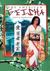 The American Geisha ebook by Judith Morland