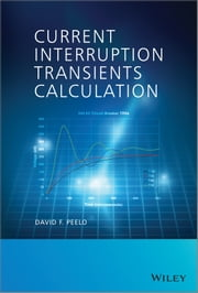 Current Interruption Transients Calculation ebook by David F. Peelo
