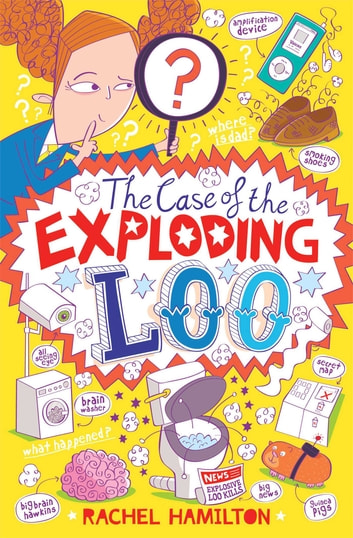 The Case of the Exploding Loo ebook by Rachel Hamilton