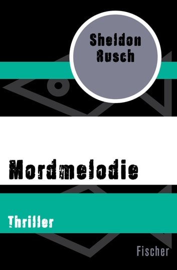 Mordmelodie - Thriller ebook by Sheldon Rusch