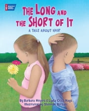 The Long and the Short of It: A Tale About Hair ebook by Lydia Criss Mays,Barbara Meyers,Shennen Bersani