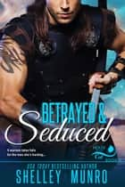 Betrayed & Seduced ebook by Shelley Munro