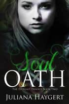 Soul Oath ebook by Juliana Haygert