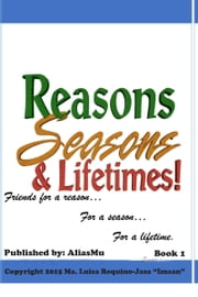 Friends for a Reason… For a Season… And for a Lifetime: Book 1 ebook by AliasMu