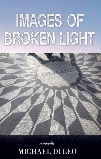 Images of Broken Light ebook by Michael Di Leo