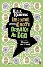Inspector Ghote Breaks an Egg ebook by H. R. F. Keating, Alexander McCall Smith
