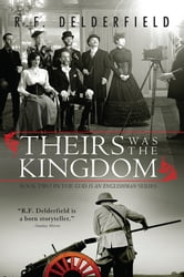 Theirs Was the Kingdom ebook by R. Delderfield