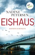 Eishaus - Kriminalroman ebook by Nadine Petersen