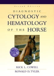 Diagnostic Cytology and Hematology of the Horse E-Book ebook by Rick L. Cowell, DVM, MS,...