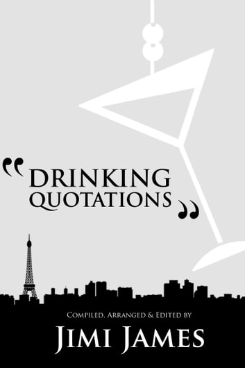 Drinking Quotations eBook by Jimi James