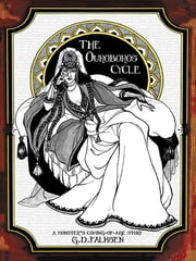 The Ouroboros Cycle, Book One - A Monster's Coming of Age Story ebook by G.D. Falksen