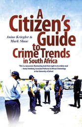 A Citizen's Guide to Crime Trends in South Africa ebook by Anine Kreigler