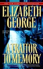 A Traitor to Memory ebook by Elizabeth George