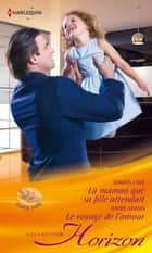 La maman que sa fille attendait- Le voyage de l'amour ebook by Soraya Lane,Jennie Adams