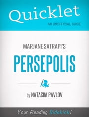 Quicklet on Marjane Satrapi's Persepolis (CliffNotes-like Summary) ebook by Natacha  Pavlov