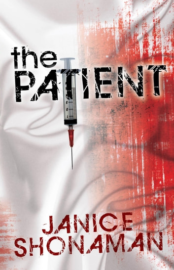 The Patient ebook by Janice Shonaman