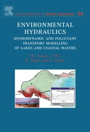 Environmental Hydraulics: Hydrodynamic and Pollutant Transport Models of Lakes and Coastal Waters ebook by Tsanis, Ioannis