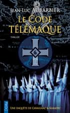 Le code Télémaque ebook by Jean-Luc Aubarbier