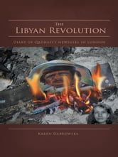 The Libyan Revolution - Diary of Qadhafi's newsgirl in London ebook by Karen Dabrowska
