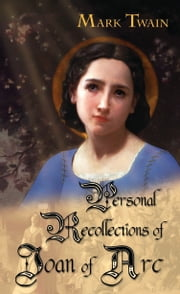 Personal Recollections of Joan of Arc ebook by Mark Twain