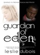 Guardian of Eden ebook by Leslie DuBois