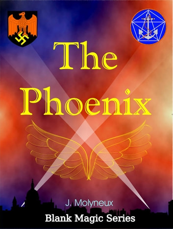 The Phoenix - Blank Magic, #1 ebook by john molyneux