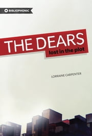 The Dears - Lost in the Plot ebook by Lorraine Carpenter