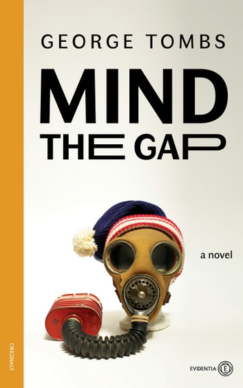 Mind the Gap - A novel ebook by George Tombs