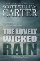 The Lovely Wicked Rain ebook by Scott William Carter