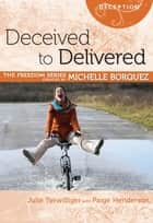 Deceived to Delivered ebook by