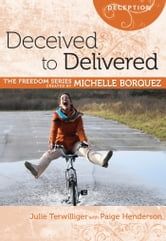 Deceived to Delivered ebook by Michelle Borquez,Julie Terwillinger,Paige Henderson