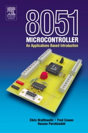 8051 Microcontroller: An Applications Based Introduction ebook by Calcutt, David