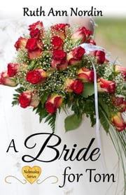 A Bride for Tom ebook by Ruth Ann Nordin
