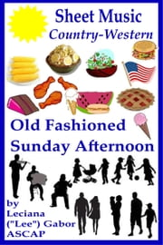 Sheet Music Old Fashioned Sunday Afternoon ebook by Lee Gabor