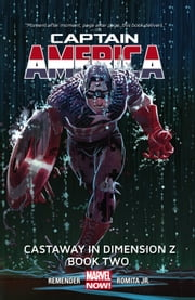 Captain America Vol. 2: Castaway in Dimension Z Book 2 ebook by Rick Remender,John Romita