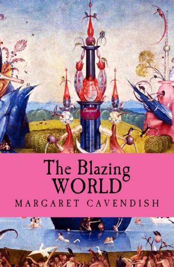 The Blazing World ebook by Margaret Cavendish