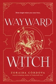 Wayward Witch ebook by Zoraida Córdova