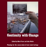 Continuity With Change - Planning for the Conservation of Man-Made Heritage ebook by Kobo.Web.Store.Products.Fields.ContributorFieldViewModel