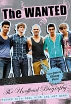 The Wanted Unofficial Biography ebook by Christian Guiltenane