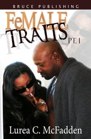 FeMALE TRAITS The Trilogy ebook by Lurea C. McFadden
