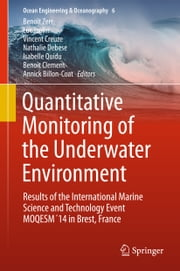 Quantitative Monitoring of the Underwater Environment - Results of the International Marine Science and Technology Event MOQESM´14 in Brest, France ebook by Benoît Clement, Vincent Creuze, Luc Jaulin,...