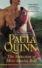 The Seduction of Miss Amelia Bell ebook by Paula Quinn