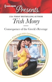 Consequence of the Greek's Revenge ebook by Trish Morey