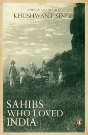 Sahibs Who Loved India ebook by Khushwant Singh