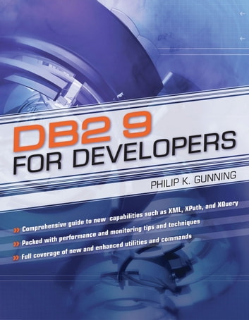 DB2 9 for Developers ebook by Philip K. Gunning