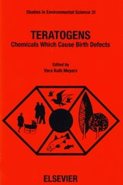 Teratogens: Chemicals Which Cause Birth Defects ebook by Kolb Meyers, V.