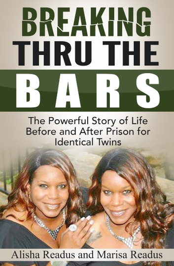 Breaking Thru The Bars ebook by Marisa Readus,Alisha Readus
